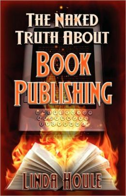 The Naked Truth about Book Publishing