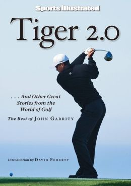 Sports Illustrated: Tiger 2.0: ...and Other Great Stories from the World of Golf