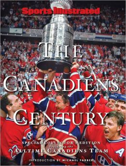 Sports Illustrated Montreal Canadians: One Hundred Years
