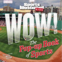 Sports Illustrated Kids: Wow! The Pop-Up Book of Sports