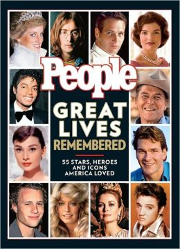 PEOPLE Great Lives Remembered: 55 Stars, Heroes and Icons America Loved