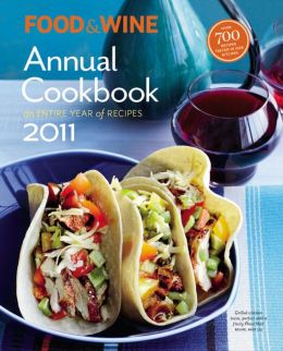 Food & Wine Annual 2011: An Entire Year of Recipes