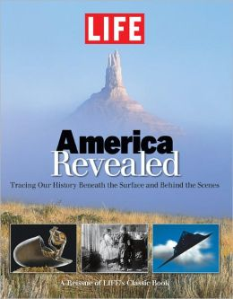 LIFE America Revealed: Tracing Our History Beneath the Surface and Behind the Scenes