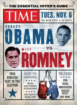 Time The Essential Voter's Guide: Your Ringside Seat to the 2012 Election (PagePerfect NOOK Book)