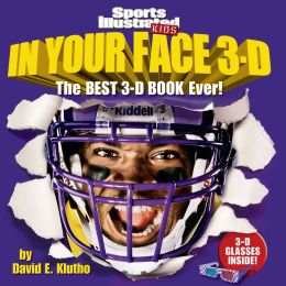 In Your Face 3D: The Best 3-D Book Ever! (Sports Illustrated Kids)