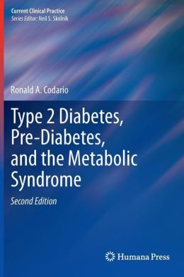 Type 2 Diabetes, Pre-Diabetes, and the Metabolic Syndrome
