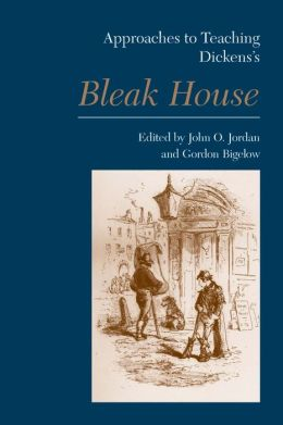 Approaches to Teaching Dickens's Bleak House