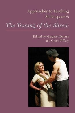 Approaches to Teaching Shakespeare's The Taming of the Shrew