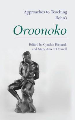 Approaches to Teaching Behn's Oroonoko