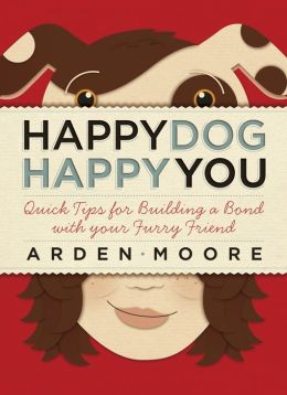 Happy Dog, Happy You: Quick Tips for Building a Bond with Your Furry Friend