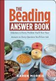 Book Cover Image. Title: The Beading Answer Book, Author: Karen Morris