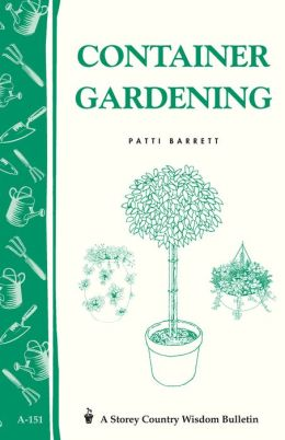 Container Gardening: Storey Country Wisdom Bulletin A-151
