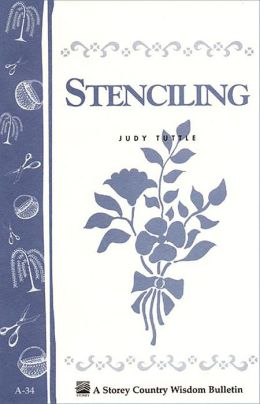 Stenciling: Storey's Country Wisdom Bulletin A-34