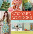 Book Cover Image. Title: One-Yard Wonders:  101 Sewing Fabric Projects; Look How Much You Can Make with Just One Yard of Fabric!, Author: Rebecca Yaker