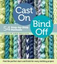 Book Cover Image. Title: Cast On, Bind Off:  54 Step-by-Step Methods; Find the Perfect Start and Finish for Every Knitting Project, Author: Leslie Ann Bestor