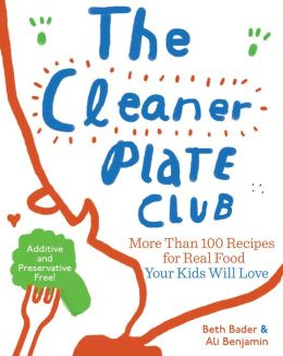 The Cleaner Plate Club: Raising Healthy Eaters One Meal at a Time