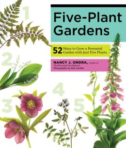 Five-Plant Gardens: 52 Ways to Grow a Perennial Garden with Just Five Plants
