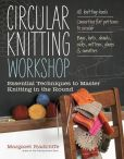 Book Cover Image. Title: Circular Knitting Workshop:  Essential Techniques to Master Knitting in the Round, Author: Margaret Radcliffe