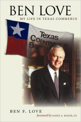Ben Love: My Life in Texas Commerce