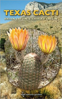 Texas Cacti: A Field Guide