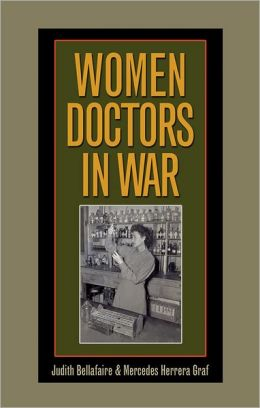 Women Doctors in War (Williams-Ford Texas A&M University Military History Series)