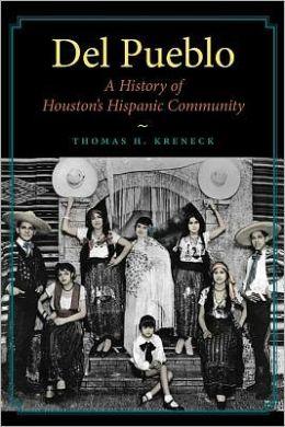 Del Pueblo: A History of Houston's Hispanic Community