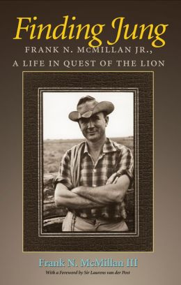 Finding Jung: Frank N. McMillan Jr., a Life in Quest of the Lion