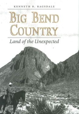 Big Bend Country: Land of the Unexpected