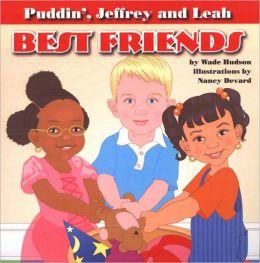 Puddin', Jeffrey and Leah: Best Friends