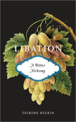 Libation, a Bitter Alchemy