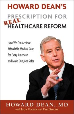 Howard Dean's Prescription for Real Health Care Reform