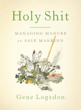 Holy Shit: Managing Manure to Save Mankind