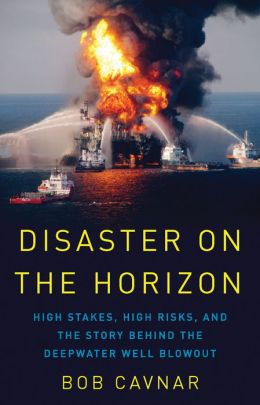 Disaster on the Horizon: The Deepwater Well Blowout: What Happened and Why
