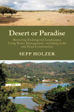 Desert or Paradise: Renaturing Endangered Landscapes, Integrating Diversified Aquaculture, and Creating Biotopes in Urban Spaces