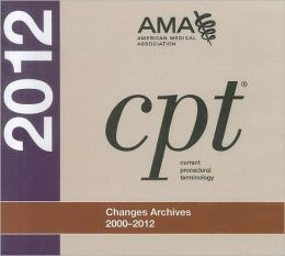 CPT Changes Archives: 2000-2012 CD-ROM: Single User