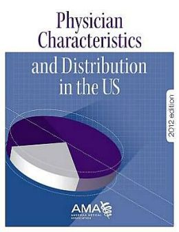 Physician Characteristics and Distribution in the U.S. 2012