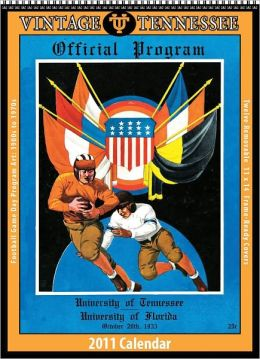 Tennessee Volunteers 2011 Vintage Football Calendar Asgard Press