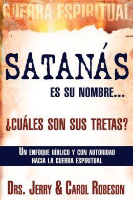 Satanás Es Su Nombre, ¿Cuáles Son Sus Tretas?