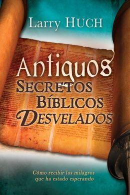 Antiguos Secretos Biblicos Desvelados/ Ancient Biblical Secrets Revealed