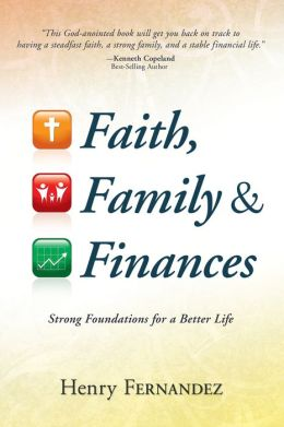 Faith, Family and Finances: Strong Foundations for a Better Life