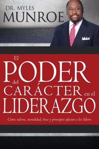 El Poder del Caracter en el Liderazgo (Power of Character in Leadership)