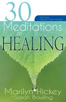 30 Meditations on Healing