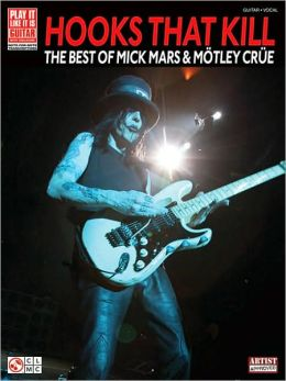Hooks That Kill - the Best of Mick Mars and Motley Crue