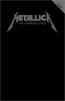 Metallica: The Complete Lyrics