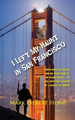 I Left My Haunt in San Francisco
