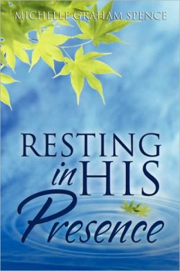 Resting In His Presence