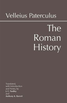 The Roman History: From Romulus and the Foundation of Rome to the Reign of the Emperor Tiberius