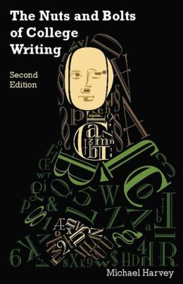 NUTS & BOLTS OF COLLEGE WRITING, 2ND ED