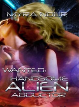 Wanted: Handsome Alien Abductor