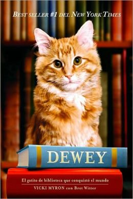 Dewey. El gatito de biblioteca que conquistó el mundo (Dewey: The Small-Town Library Cat Who Touched the World)